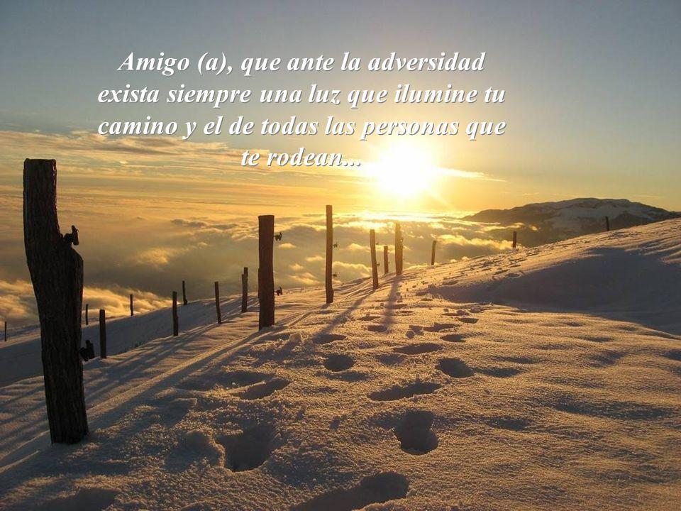 Amigo (a) el Dios en quien yo creo, No nos manda el problema Pero si la fuerza para soportarlo.