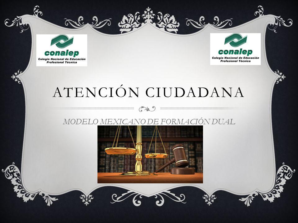 ATENCIÓN CIUDADANA MODELO MEXICANO DE FORMACIÓN DUAL