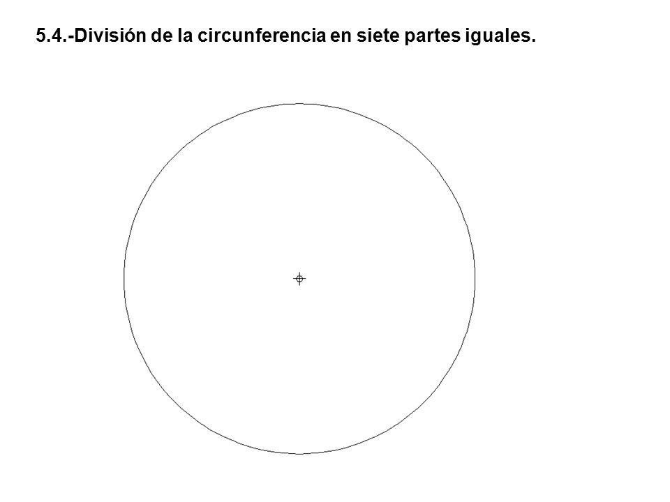 5.4.-División de la circunferencia en siete partes iguales.