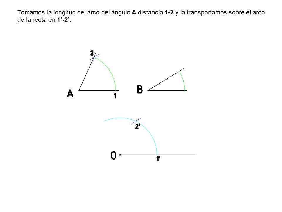 Tomamos la longitud del arco del ángulo A distancia 1-2 y la transportamos sobre el arco de la recta en 1'-2'.