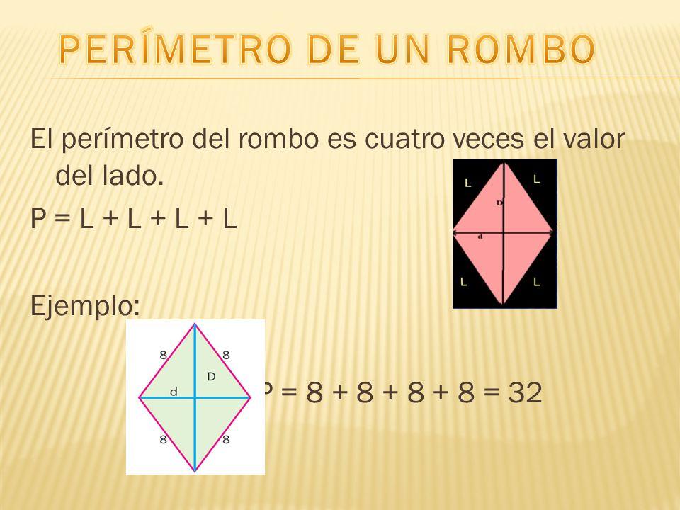 El perímetro del rombo es cuatro veces el valor del lado.