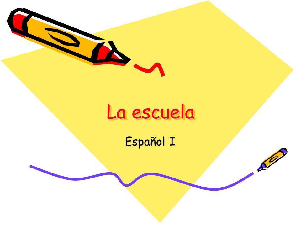 La escuela Español I