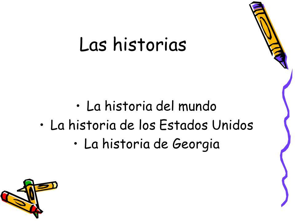 Las historias La historia del mundo La historia de los Estados Unidos La historia de Georgia