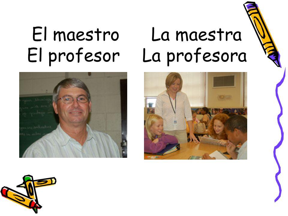 El maestro La maestra El profesorLa profesora