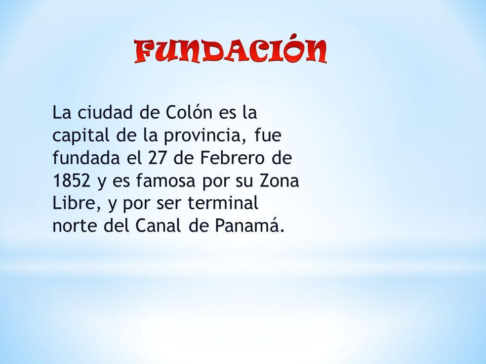 La ciudad de Colón es la capital de la provincia, fue fundada el 27 de Febrero de 1852 y es famosa por su Zona Libre, y por ser terminal norte del Canal de Panamá.