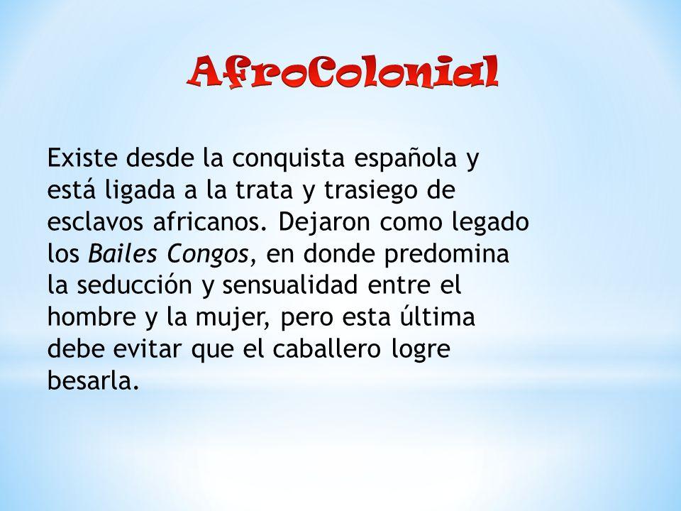 Existe desde la conquista española y está ligada a la trata y trasiego de esclavos africanos.