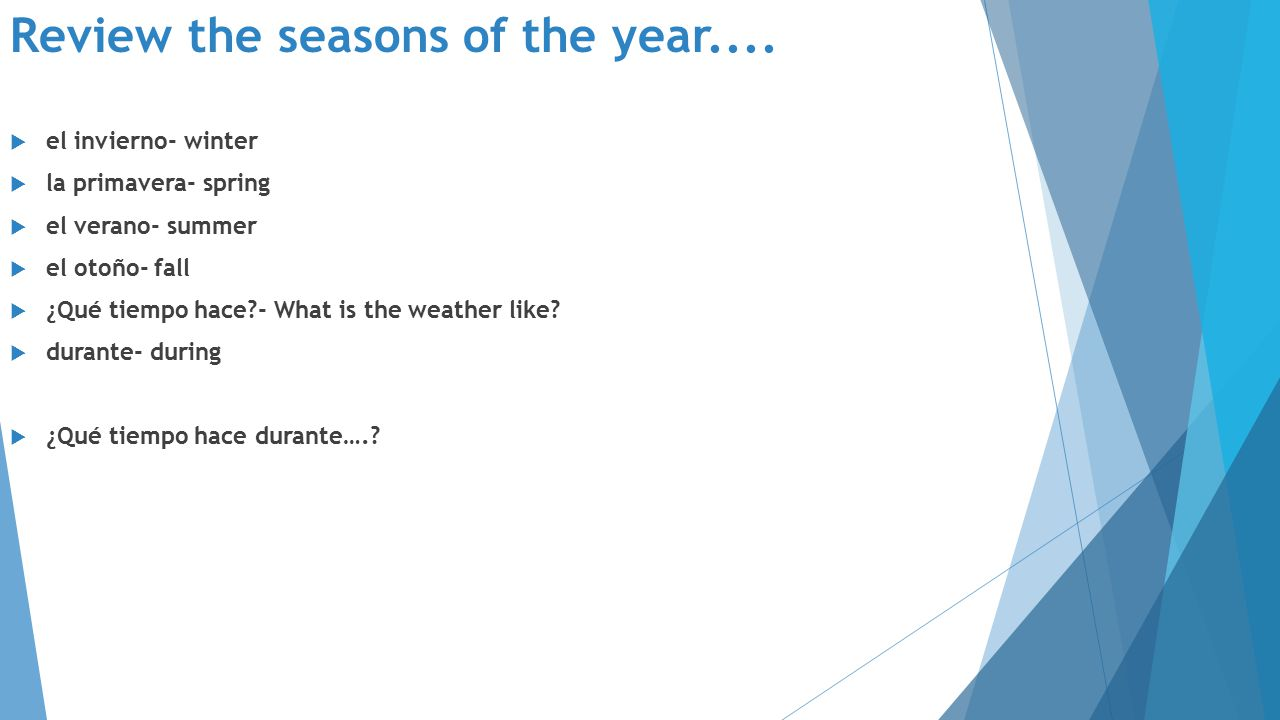 Review the seasons of the year....