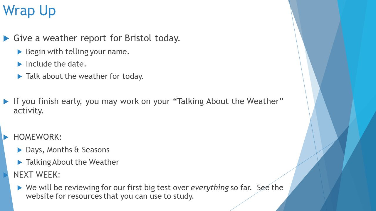 Wrap Up  Give a weather report for Bristol today.