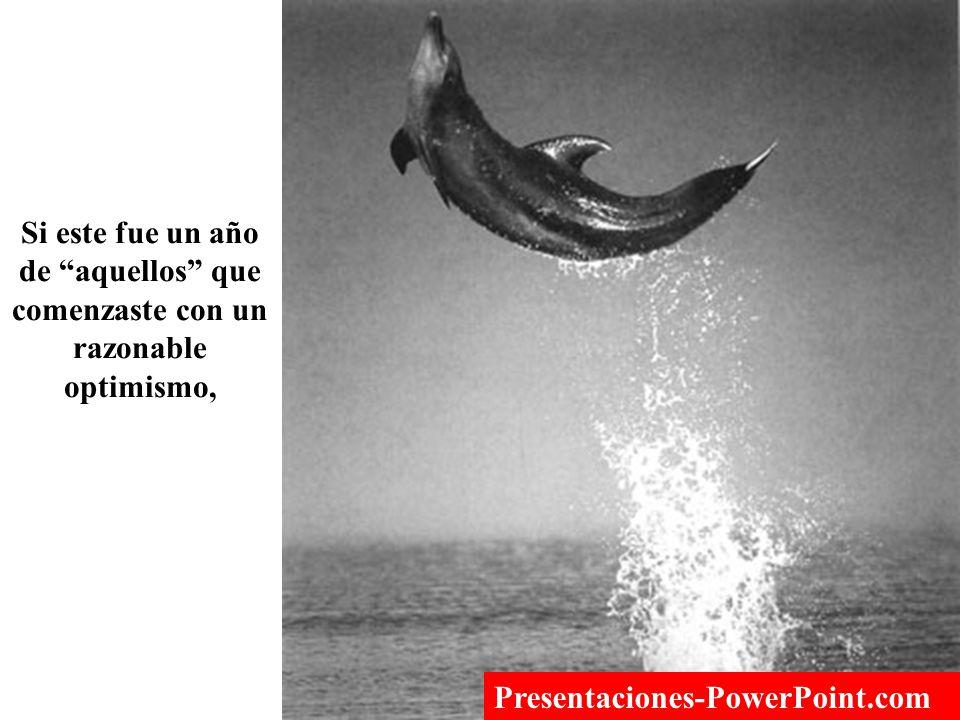 Si este fue un año de aquellos que comenzaste con un razonable optimismo, Presentaciones-PowerPoint.com