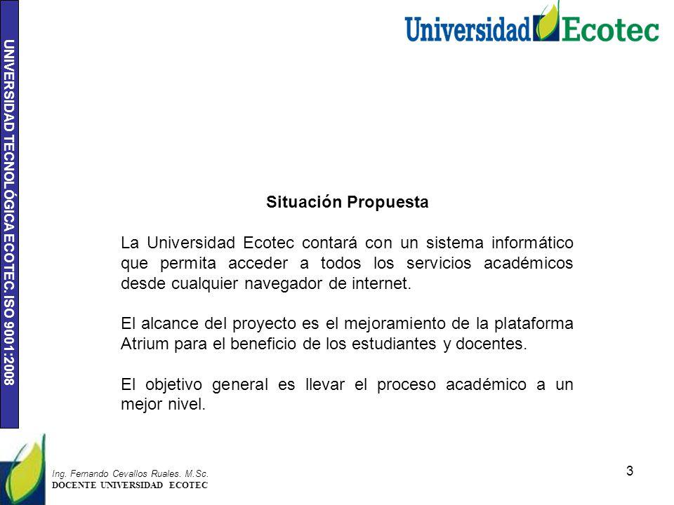 UNIVERSIDAD TECNOLÓGICA ECOTEC. ISO 9001:2008 3 Ing.