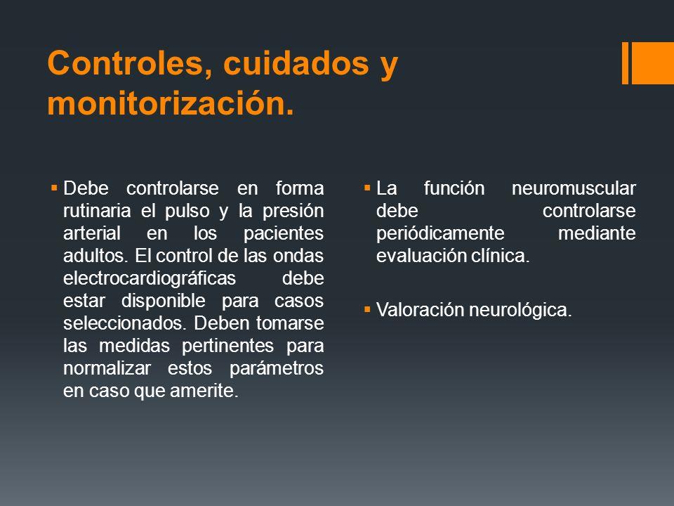 Controles, cuidados y monitorización.  Debe controlarse en forma rutinaria el pulso y la presión arterial en los pacientes adultos. El control de las