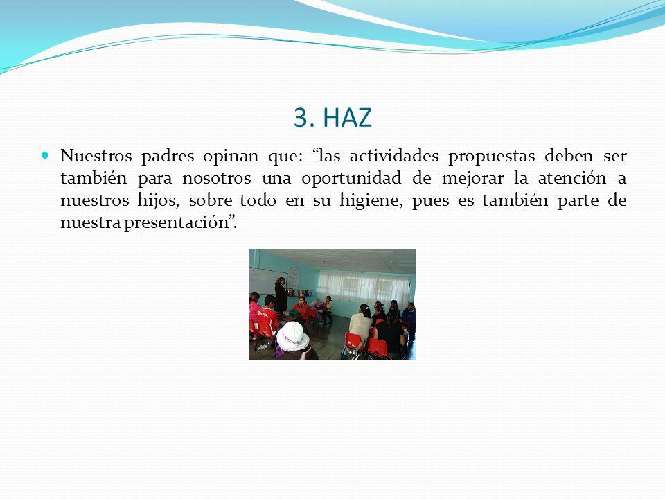 """3. HAZ Nuestros padres opinan que: """"las actividades propuestas deben ser también para nosotros una oportunidad de mejorar la atención a nuestros hijos"""