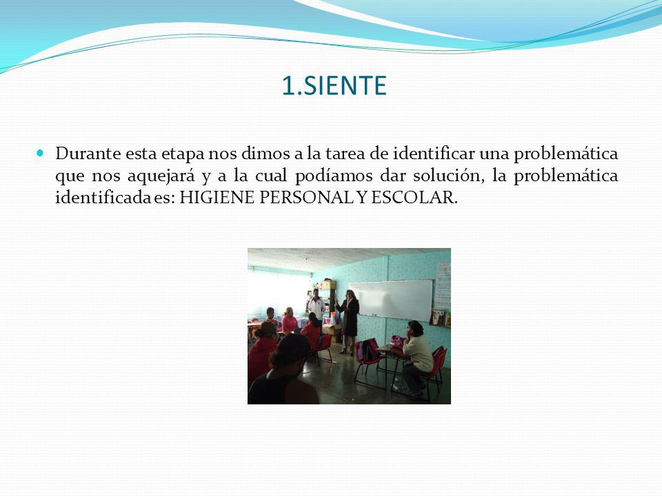 1.SIENTE En esta actividad se realizó la sensibilización con padres de familia, consideramos que la higiene es una tarea que inicia en casa, por lo tanto, debimos de hacer conciencia con los padres de familia y mediante el dialogo compartimos compromisos para la mejora de nuestra higiene personal y escolar.