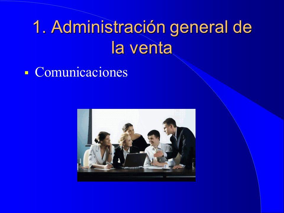 1. Administración general de la venta  Comunicaciones
