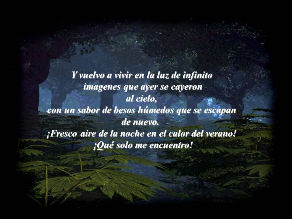 Y entre las sombras oscuras, bajo los árboles me detengo, con tantas historias como sonrisas que se encadenan evocando la danza de otros momentos