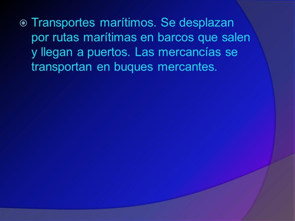 El transporte  Para que los productos lleguen hasta los comercios son necesarios lo transportes.