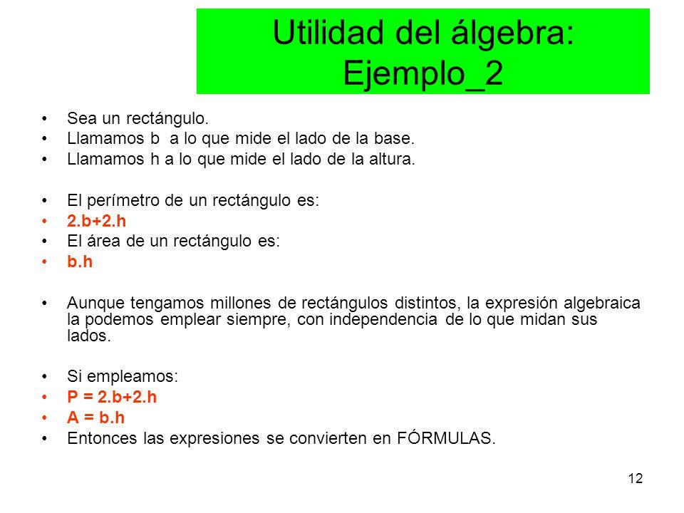 12 Utilidad del álgebra: Ejemplo_2 Sea un rectángulo.