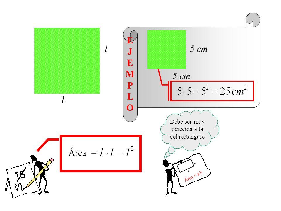 E J E M P L O Perímetro = b 1 + c + b 2 + a 7+3+5+4 = 19 cm a b2b2 b1b1 c 4 cm 5 cm 7 cm 3 cm