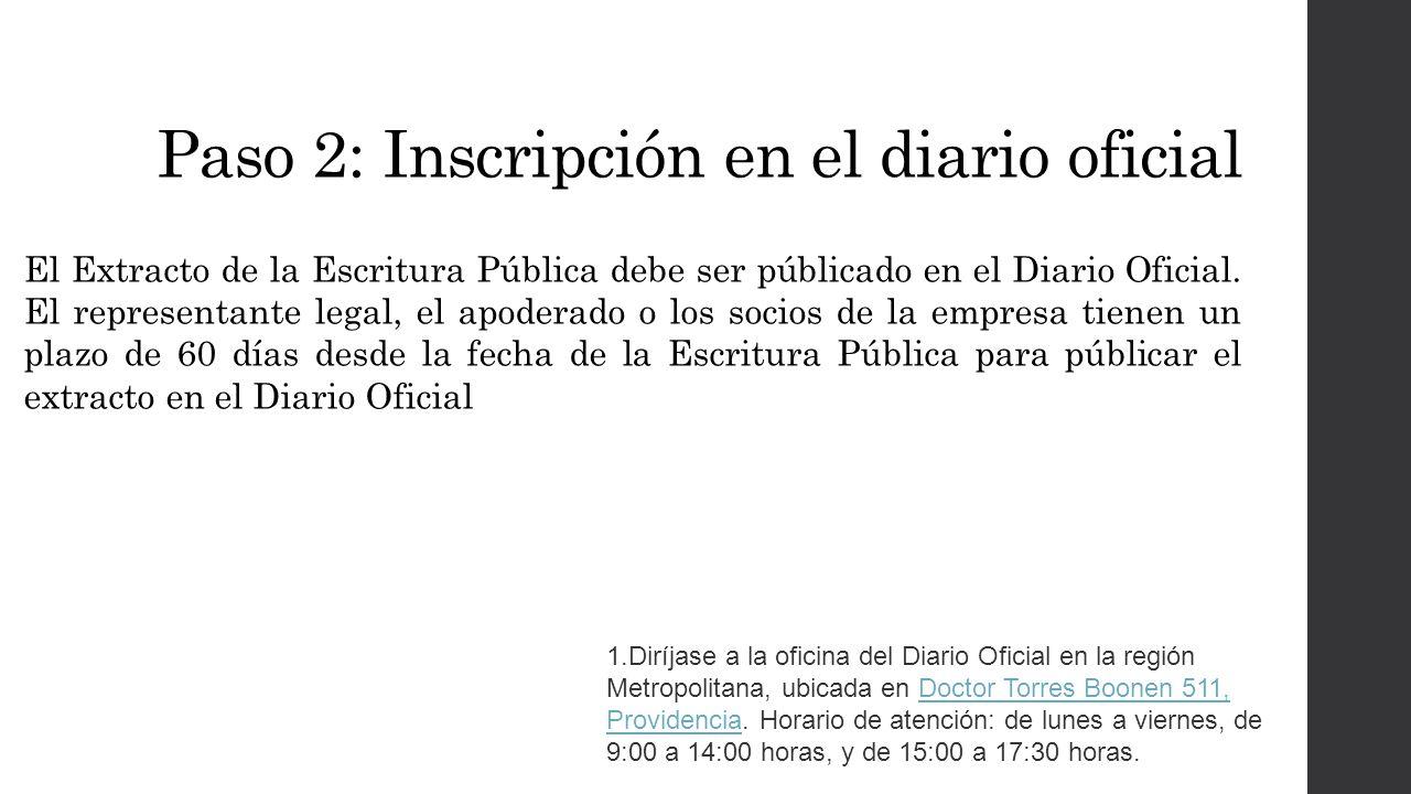 Paso 2: Inscripción en el diario oficial El Extracto de la Escritura Pública debe ser públicado en el Diario Oficial.