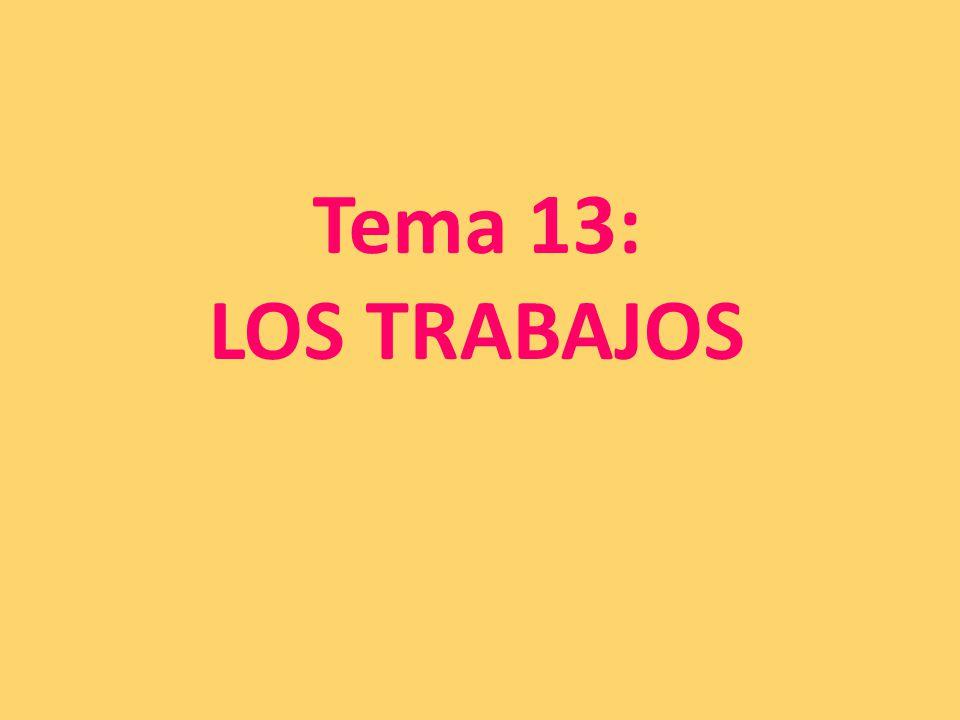 Tema 13: LOS TRABAJOS