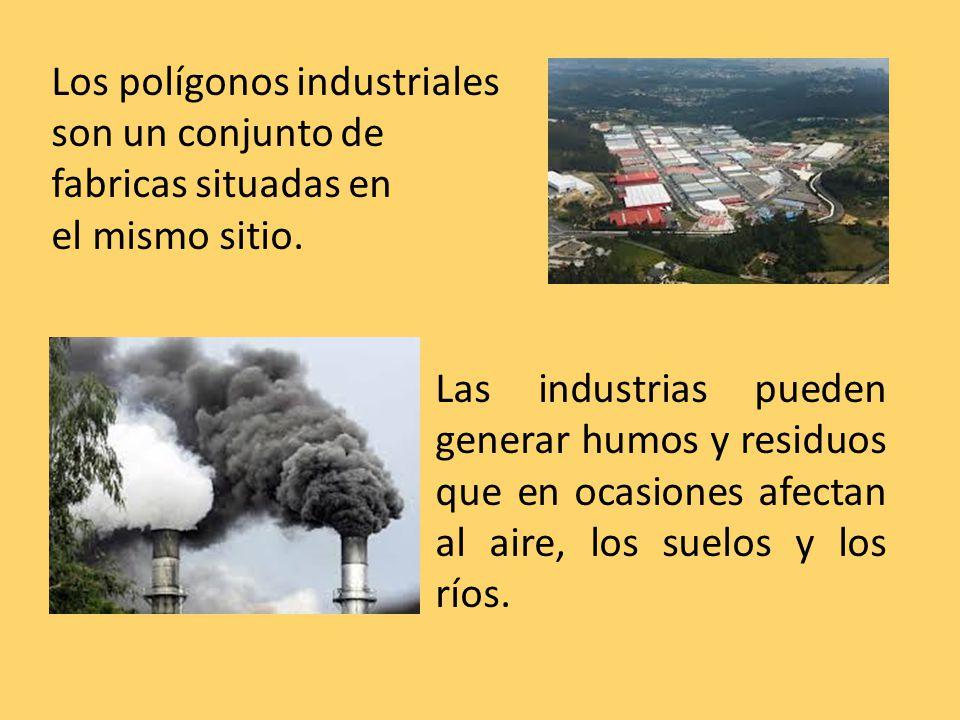 Los polígonos industriales son un conjunto de fabricas situadas en el mismo sitio.
