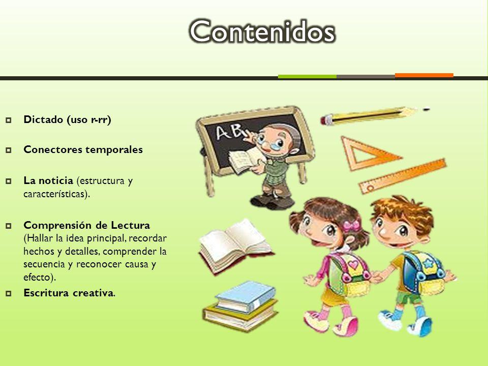 Dictado (uso r-rr)  Conectores temporales  La noticia (estructura y características).