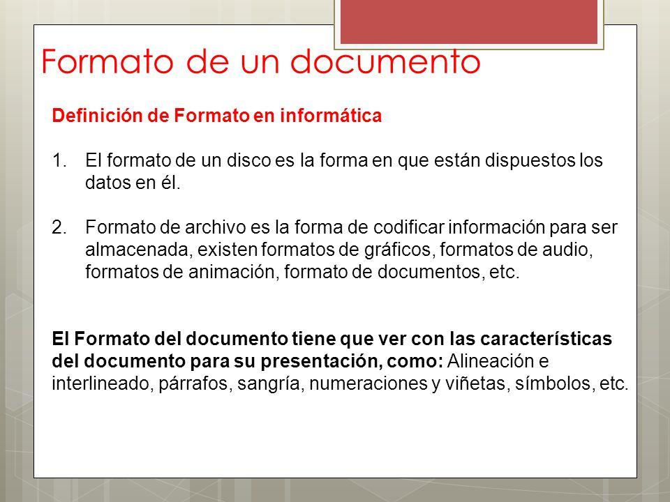 Formato de un documento Definición de Formato en informática 1.El formato de un disco es la forma en que están dispuestos los datos en él. 2.Formato d