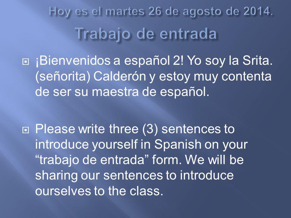  ¡Bienvenidos a español 2. Yo soy la Srita.