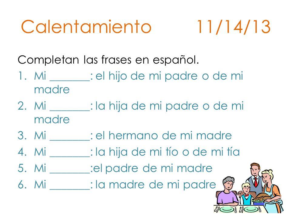Calentamiento 11/14/13 Completan las frases en español.