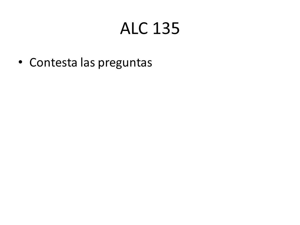 ALC 135 Contesta las preguntas