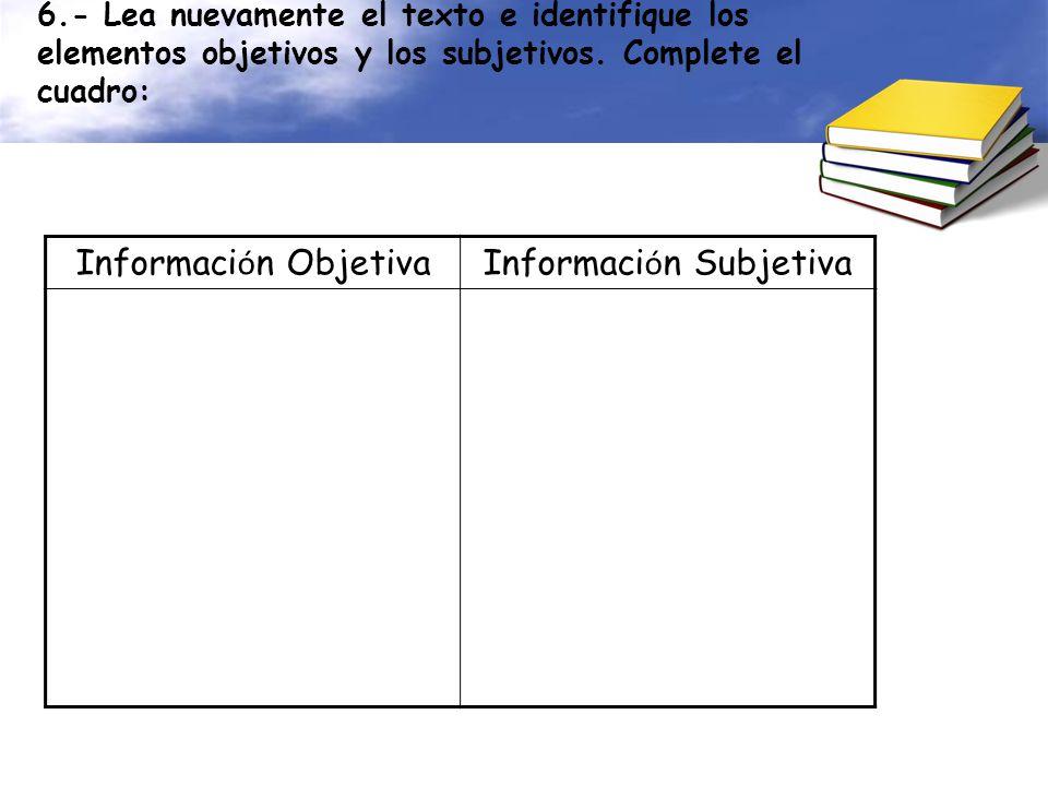 6.- Lea nuevamente el texto e identifique los elementos objetivos y los subjetivos.