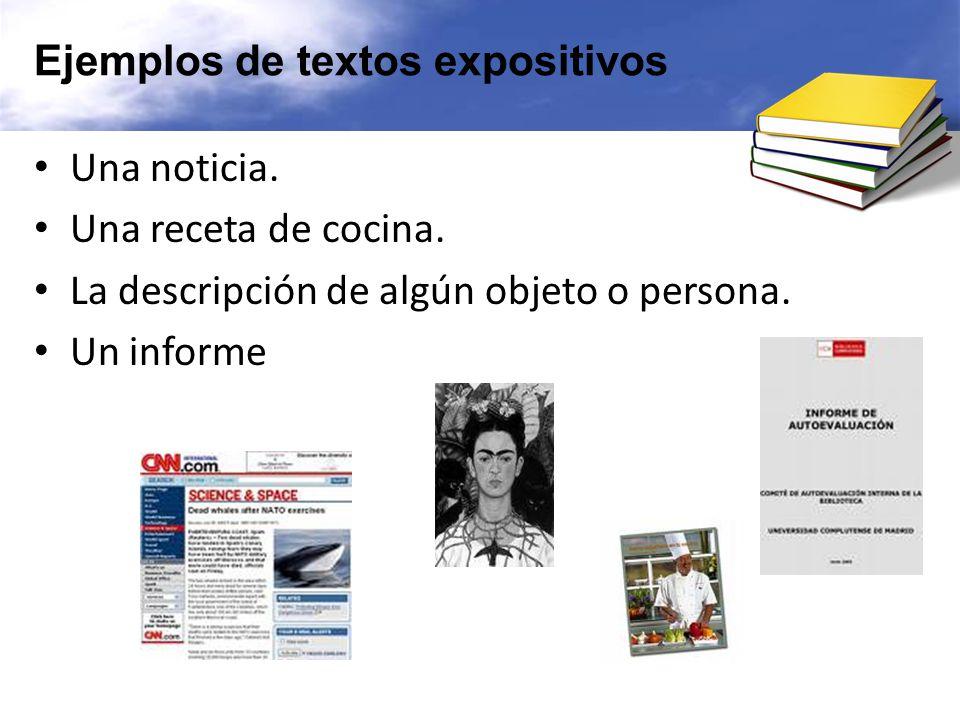 Ejemplos de textos expositivos Una noticia.Una receta de cocina.