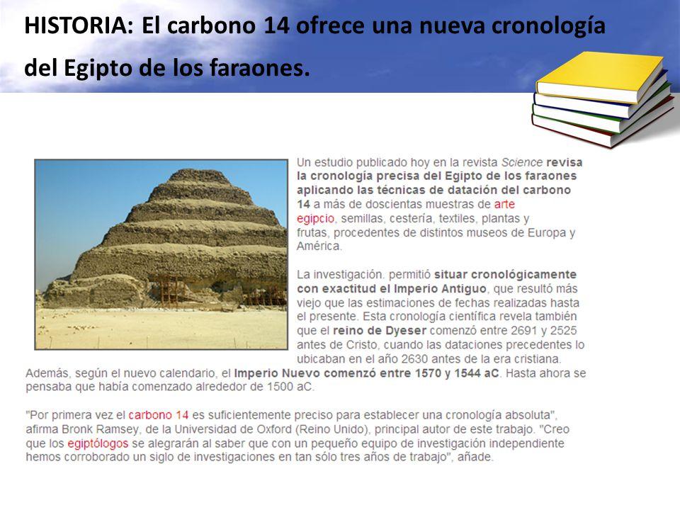 HISTORIA: El carbono 14 ofrece una nueva cronología del Egipto de los faraones.