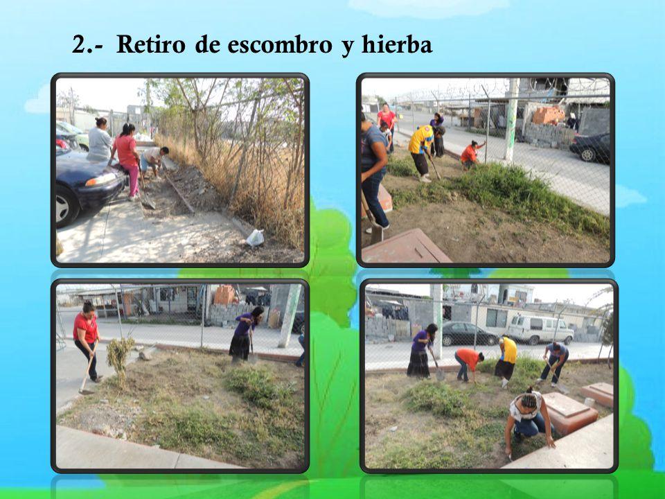 2.- Retiro de escombro y hierba