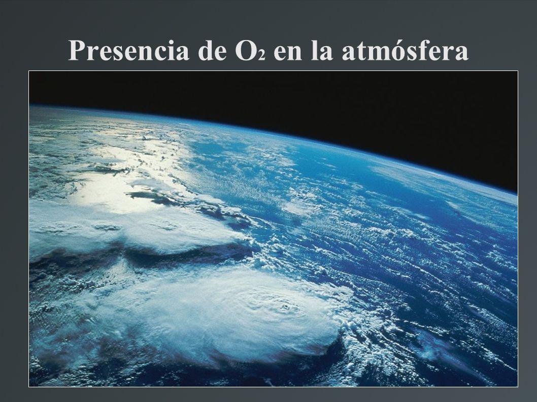 Presencia de O 2 en la atmósfera