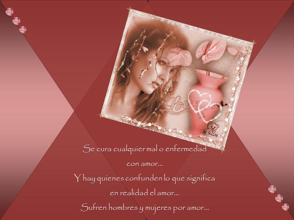 Se ríe o se llora a la vez por amor, y varían nuestras emociones en un segundo, por amor...