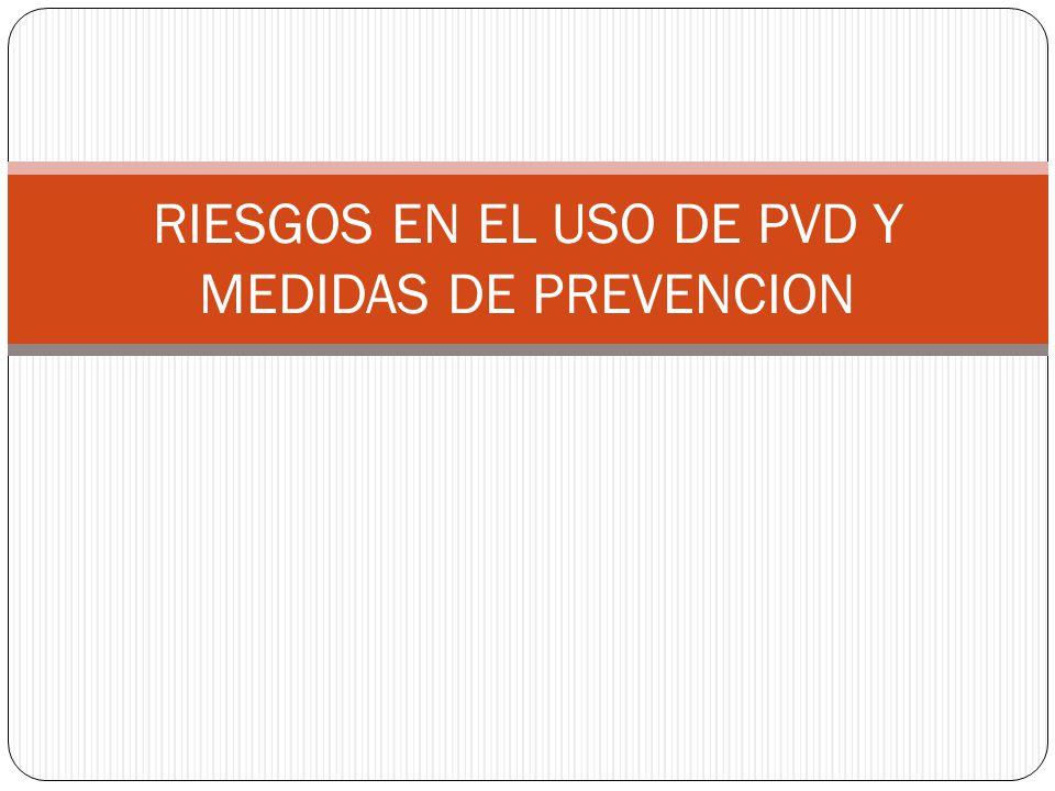 RIESGOS EN EL USO DE PVD Y MEDIDAS DE PREVENCION