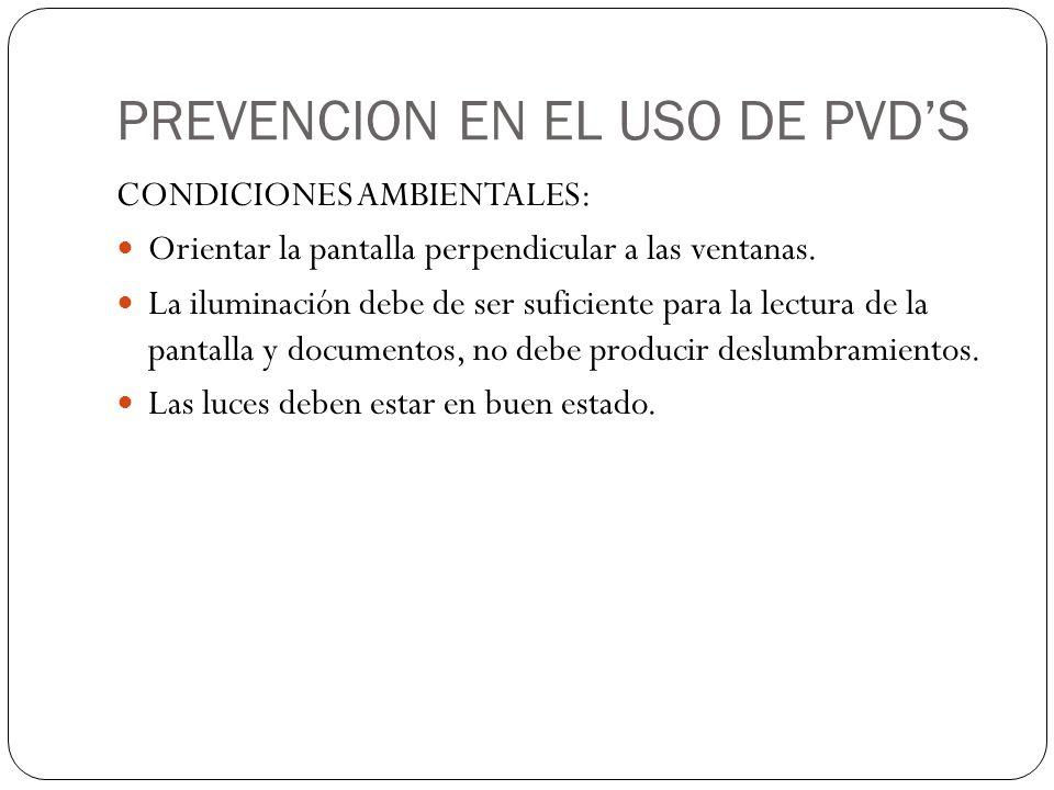 PREVENCION EN EL USO DE PVD'S CONDICIONES AMBIENTALES: Orientar la pantalla perpendicular a las ventanas.