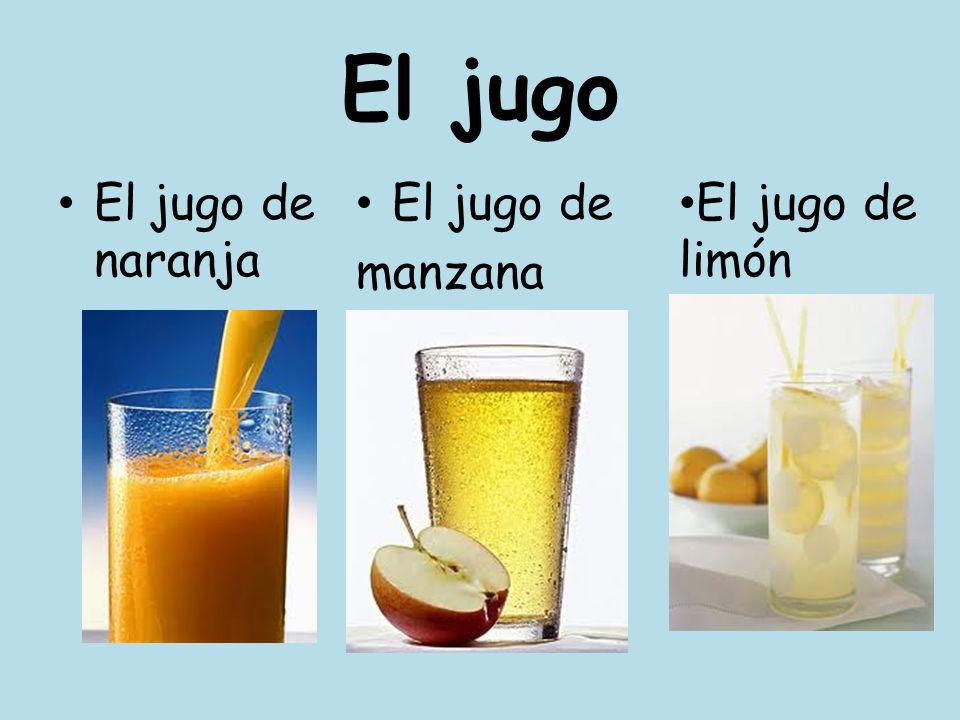 El jugo El jugo de naranja El jugo de manzana El jugo de limón