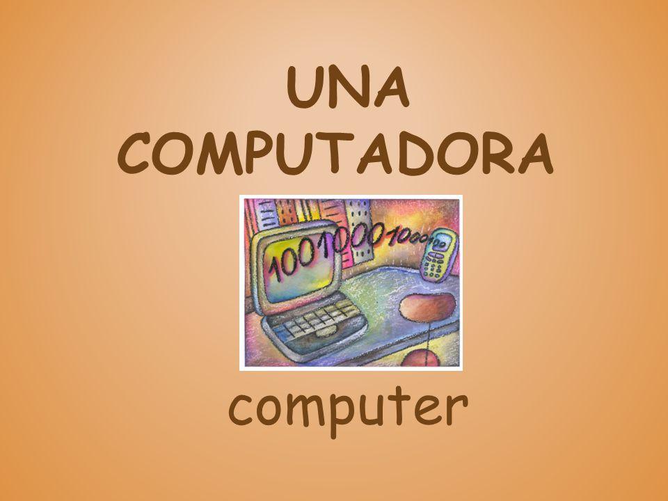 UNA COMPUTADORA computer