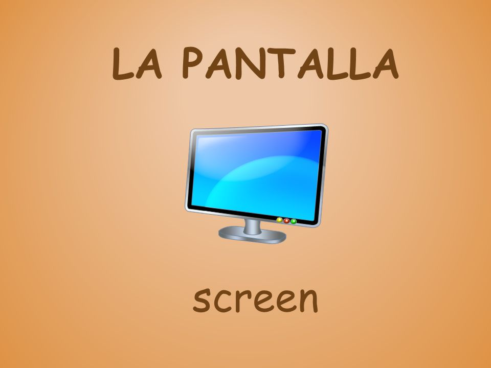 LA PANTALLA screen