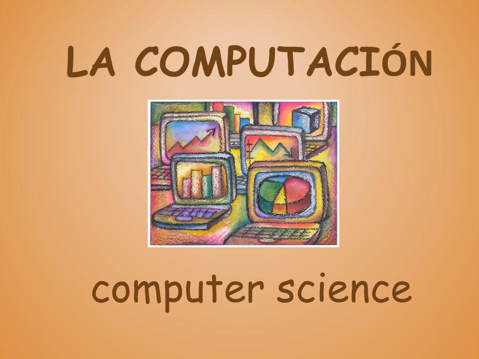 LA COMPUTACI ÓN computer science