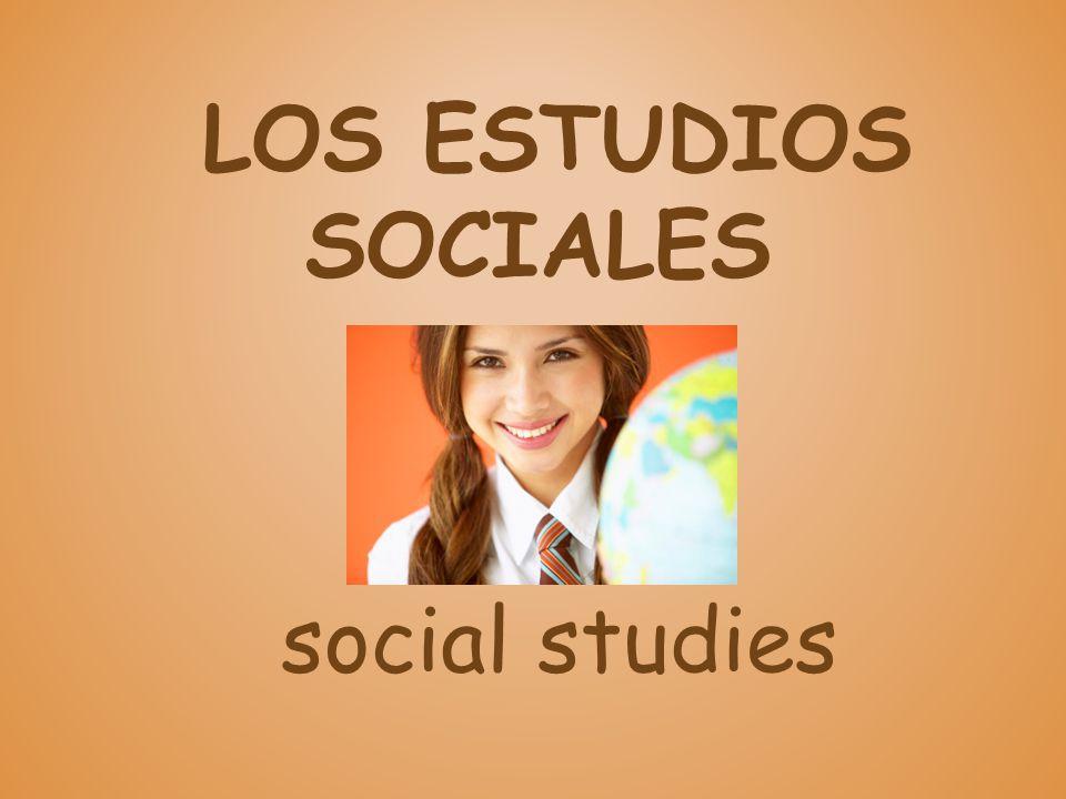 LOS ESTUDIOS SOCIALES social studies