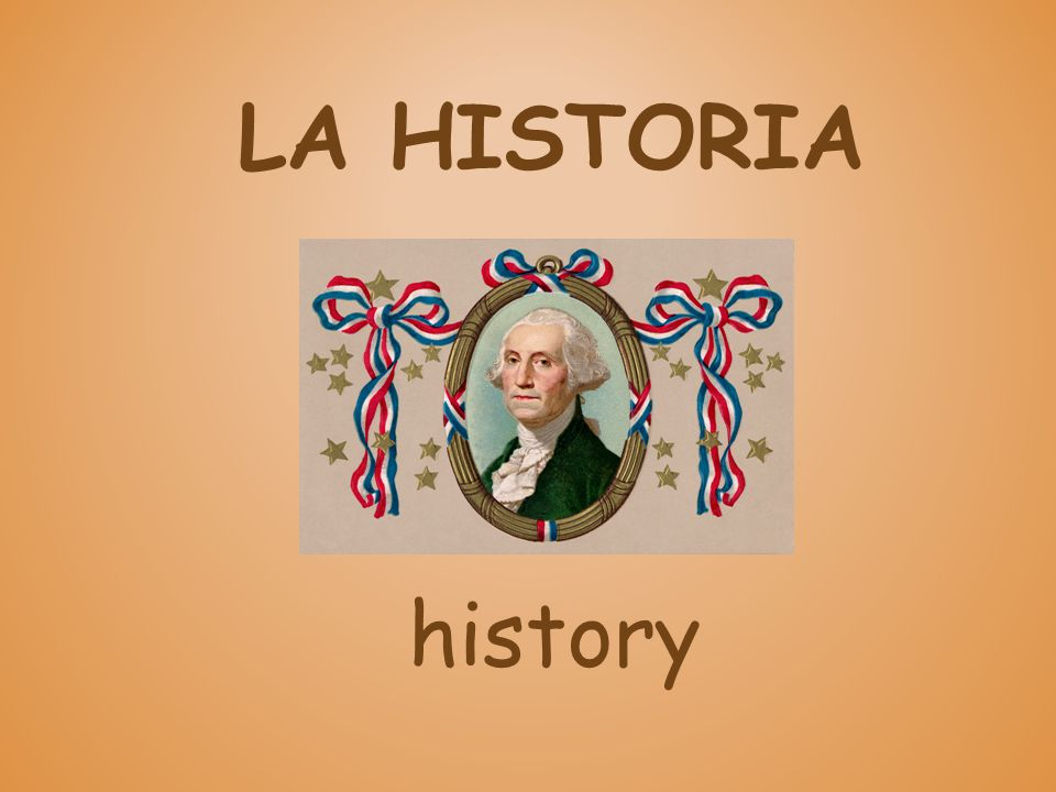 LA HISTORIA history