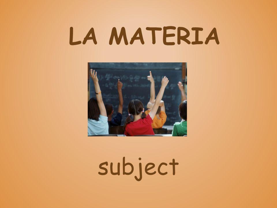 LA MATERIA subject
