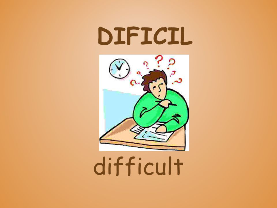 DIFICIL difficult