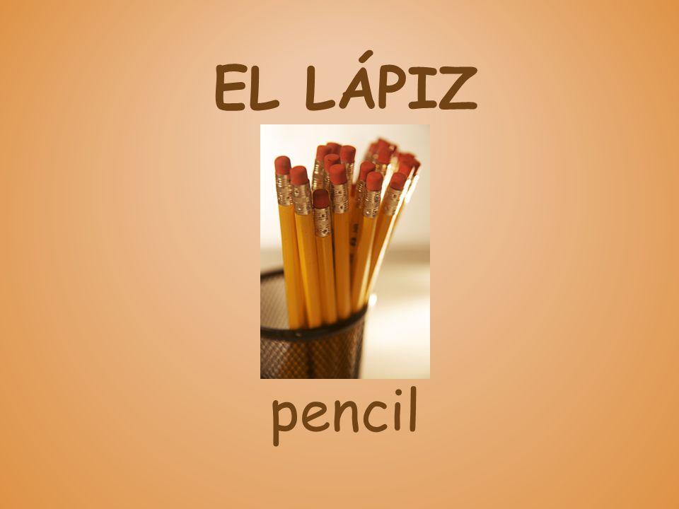 EL LÁPIZ pencil