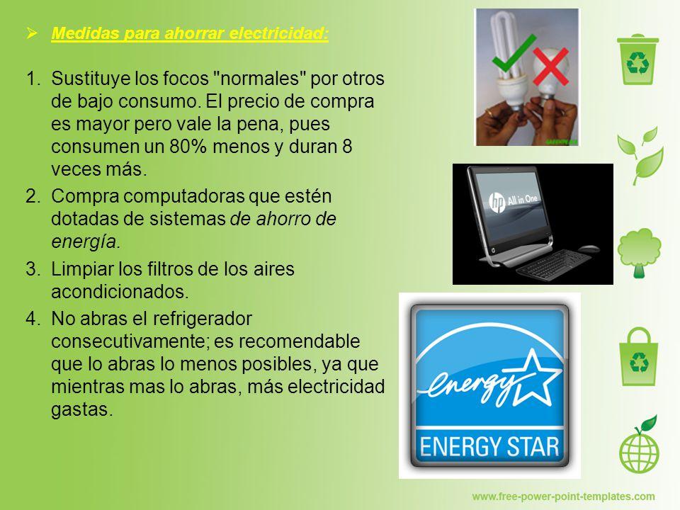  Medidas para ahorrar electricidad: 1.Sustituye los focos normales por otros de bajo consumo.