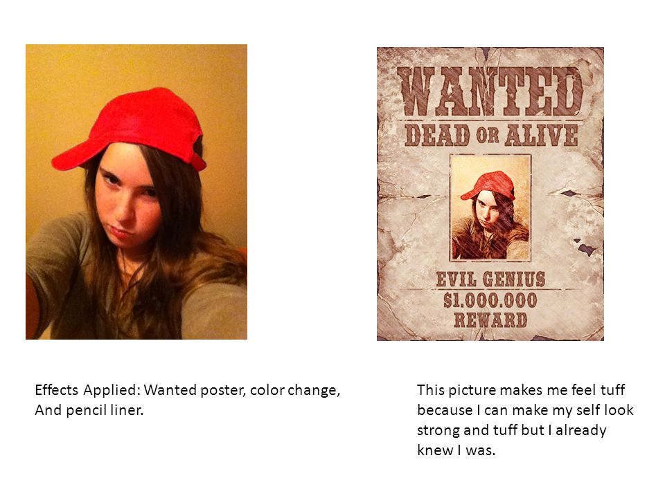 Effects Applied: Wanted poster, color change, And pencil liner.