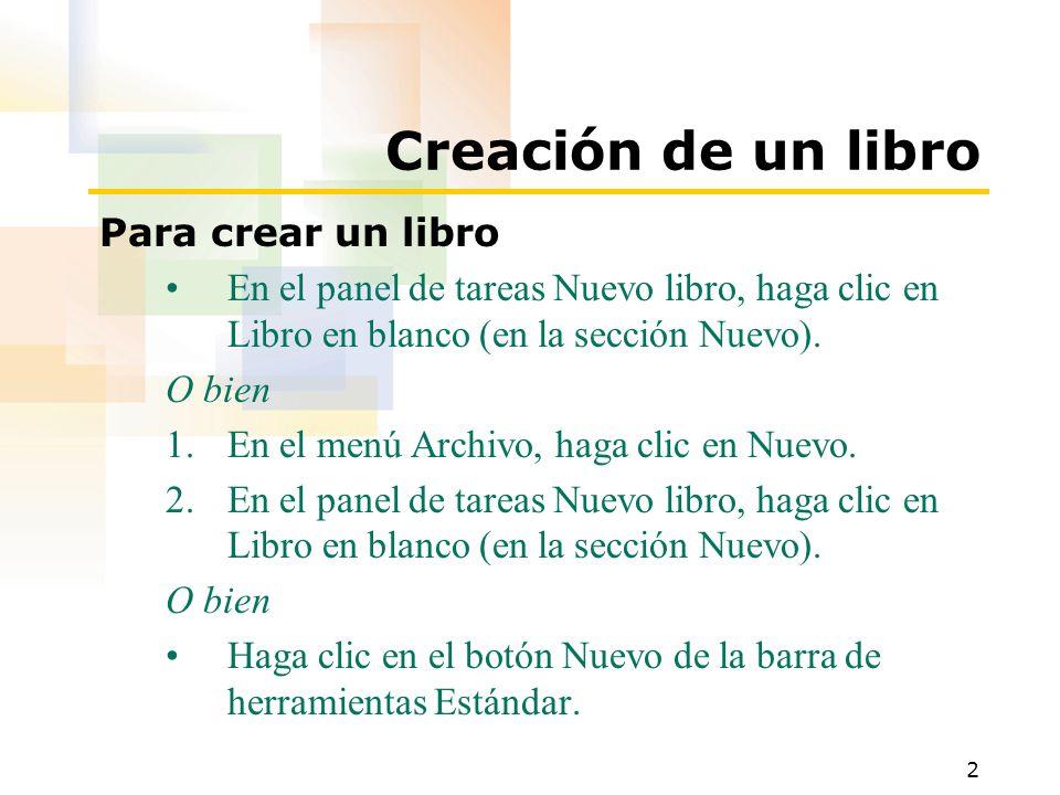 2 Creación de un libro Para crear un libro En el panel de tareas Nuevo libro, haga clic en Libro en blanco (en la sección Nuevo).
